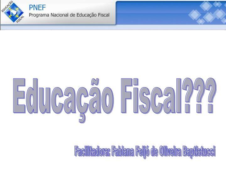 Educação Fiscal???