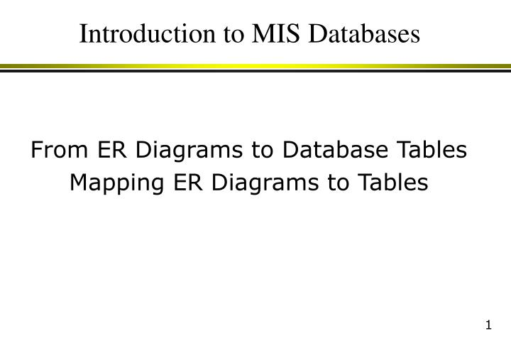 Ppt introduction to mis databases powerpoint presentation id3029139 introduction to mis databases from er diagrams ccuart Gallery