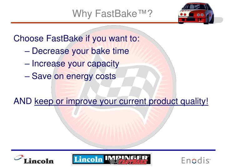 Why fastbake