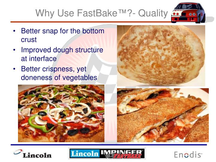 Why Use FastBake