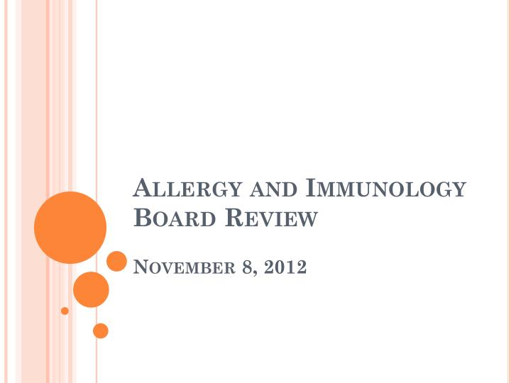 allergy and immunology board review november 8 2012 n.