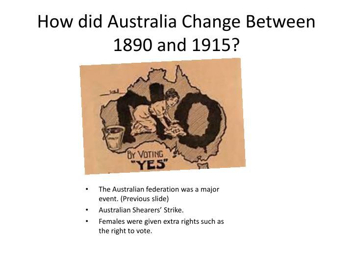 How did australia change between 1890 and 1915