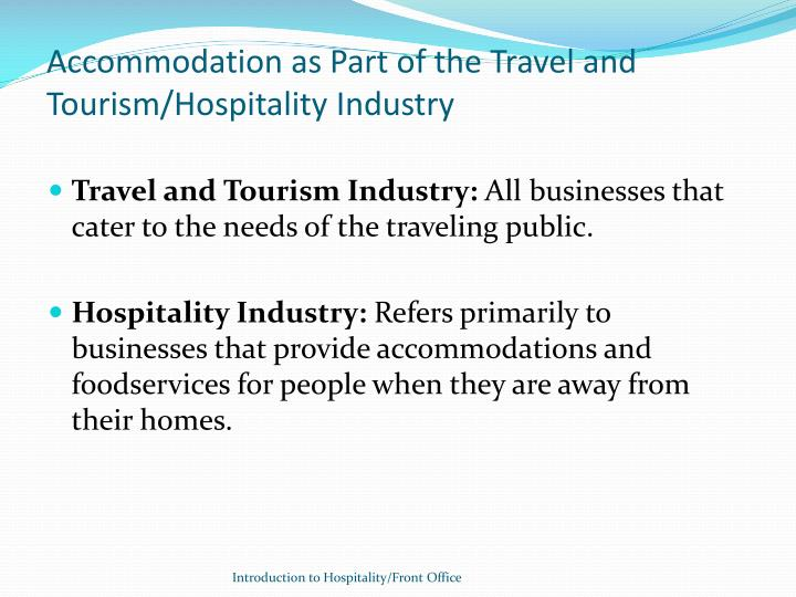 Accommodation as Part of the Travel and Tourism/Hospitality Industry