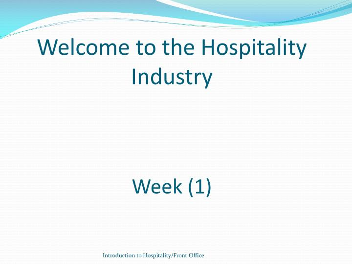 Welcome to the hospitality industry week 1
