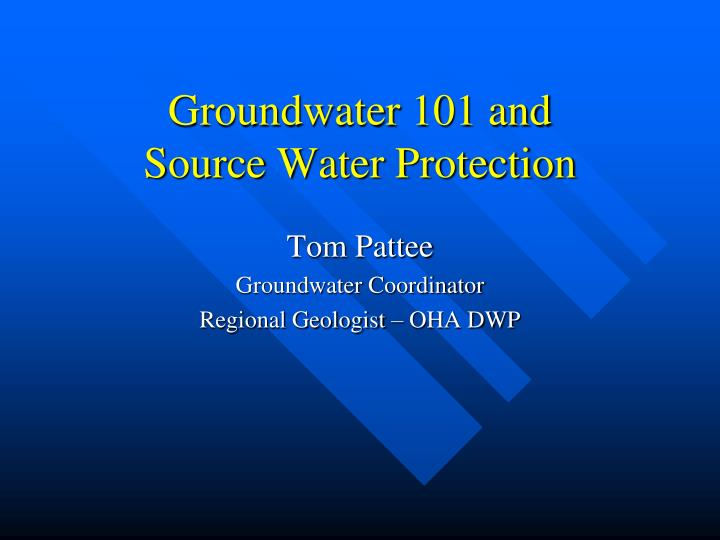 groundwater 101 and source water protection n.