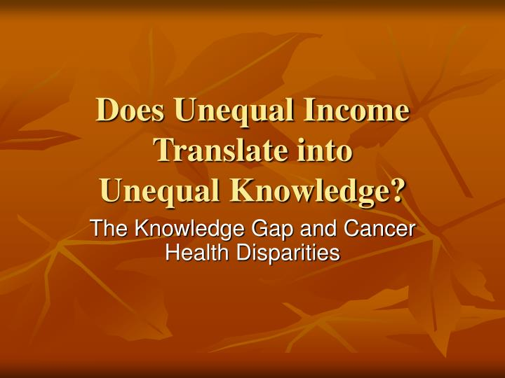 does unequal income translate into unequal knowledge n.