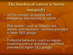 the burden of cancer is borne unequally