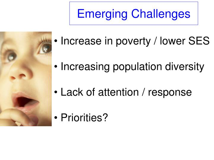 Emerging Challenges