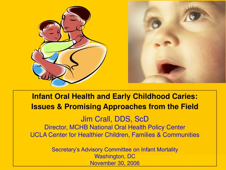 Infant Oral Health and Early Childhood Caries:
