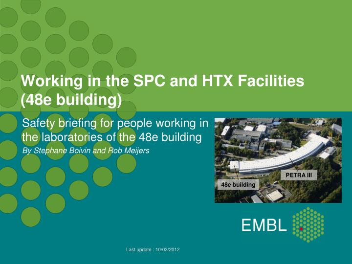working in the spc and htx facilities 48e building n.