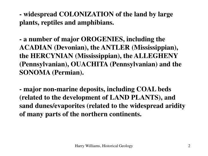 - widespread COLONIZATION of the land by large plants, reptiles and amphibians.