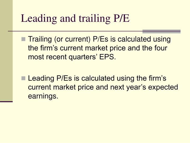Leading and trailing P/E
