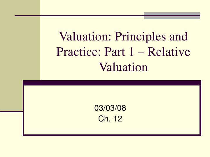 valuation principles and practice part 1 relative valuation n.