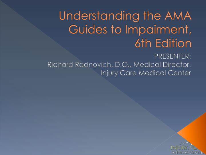 ppt understanding the ama guides to impairment 6th edition rh slideserve com AMA Guides 6th Edition Book AMA Guides 6th Edition Online