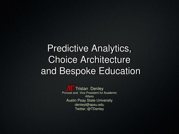 predictive analytics choice architecture and bespoke education n.