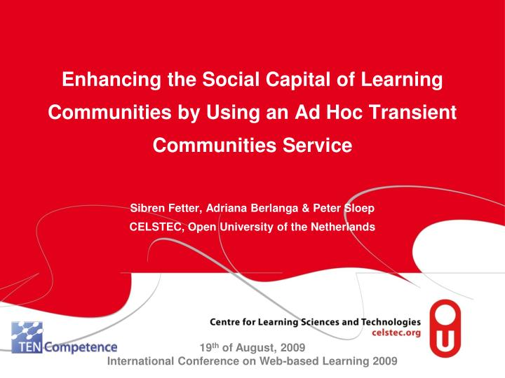 Enhancing the Social Capital of Learning Communities by Using an Ad Hoc Transient Communities Servic...
