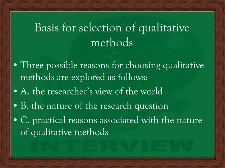 Basis for selection of qualitative methods