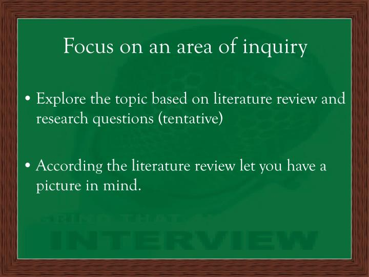 Focus on an area of inquiry
