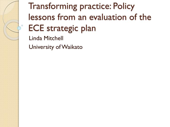 transforming practice policy lessons from an evaluation of the ece strategic plan