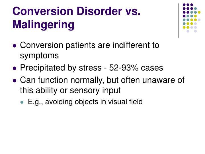 Conversion Disorder vs. Malingering