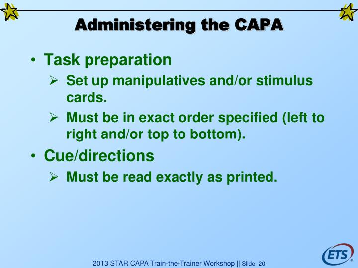 Administering the CAPA