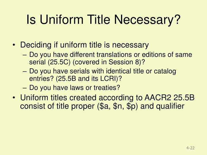 Is Uniform Title Necessary?