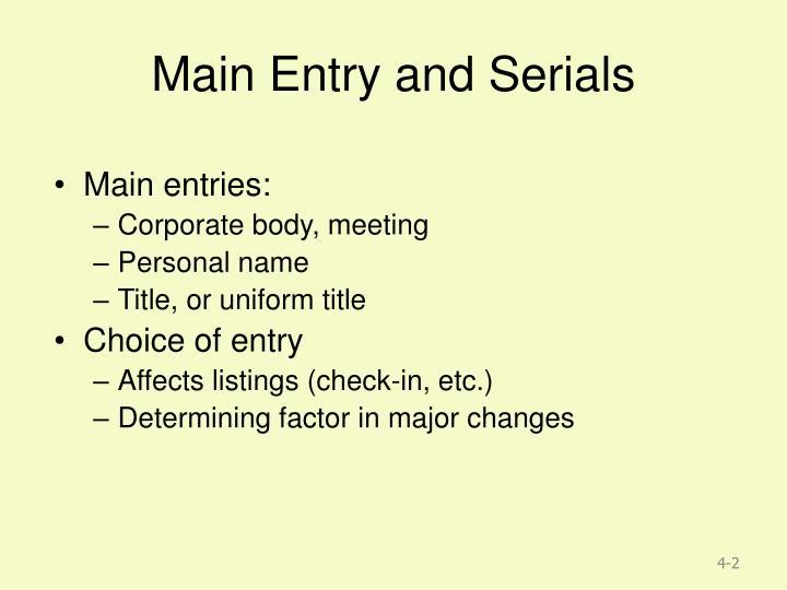 Main entry and serials