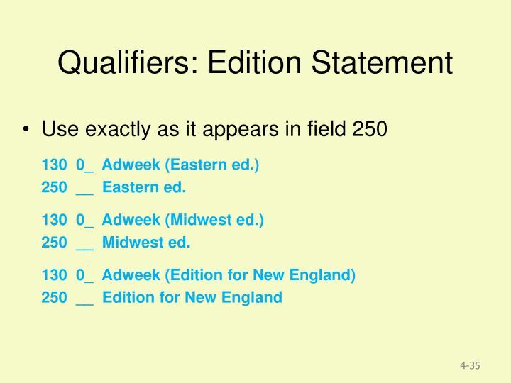 Qualifiers: Edition Statement