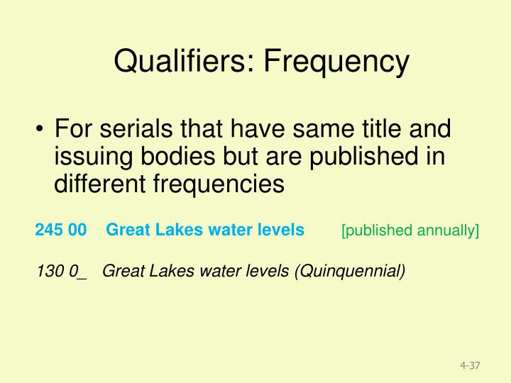 Qualifiers: Frequency
