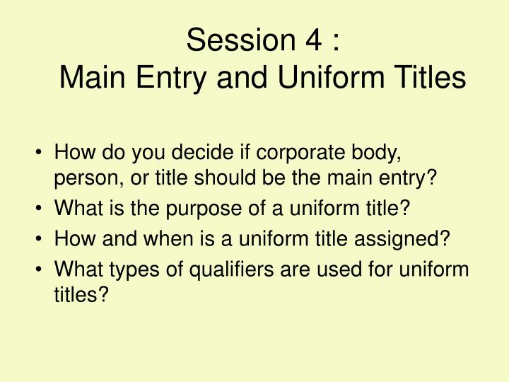 Session 4 main entry and uniform titles