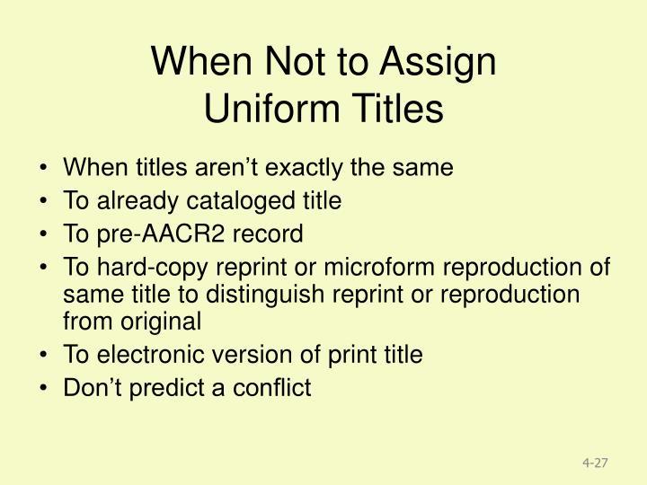 When Not to Assign Uniform Titles