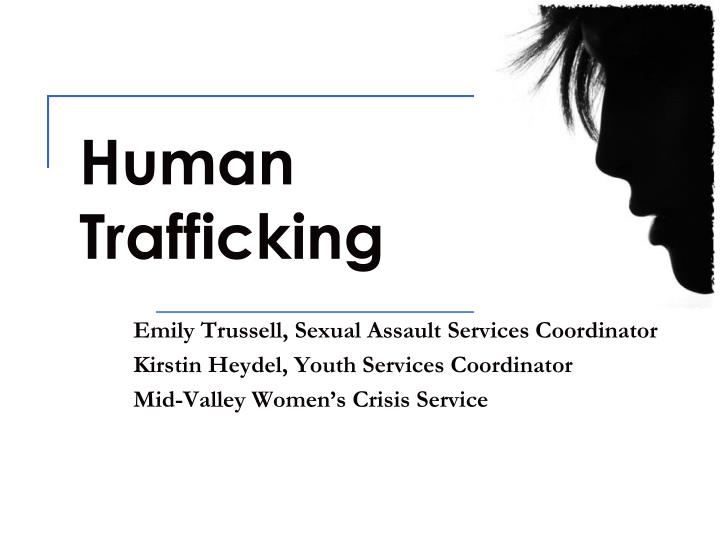 human trafficking thesis statement Human trafficking thesis statement examples:  as a transnational crime, human trafficking requires intense international co-operation to be curbed and controlled  because of rampant poverty in thailand the problem of human trafficking is growing rapidly.
