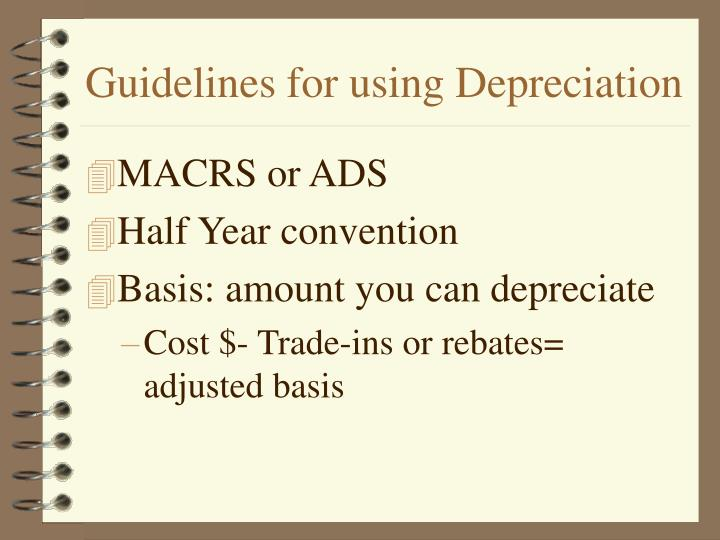 Guidelines for using Depreciation