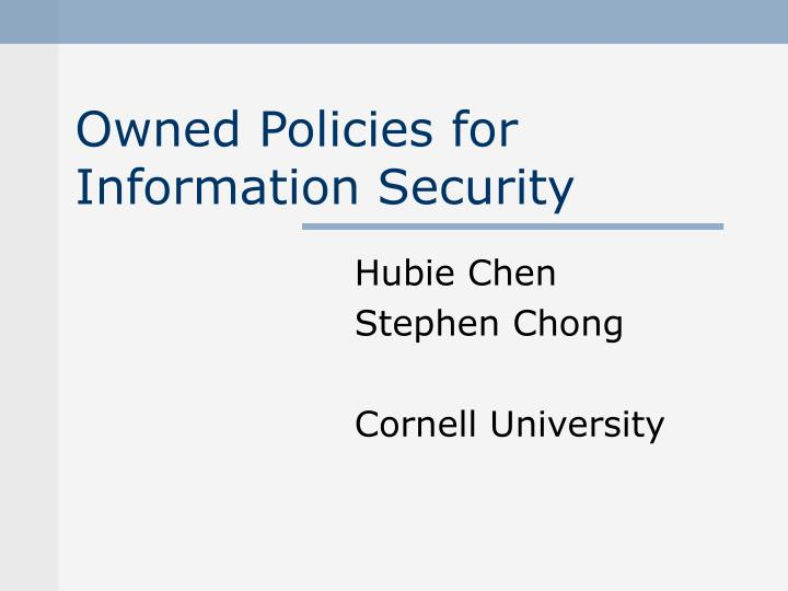 owned policies for information security n.