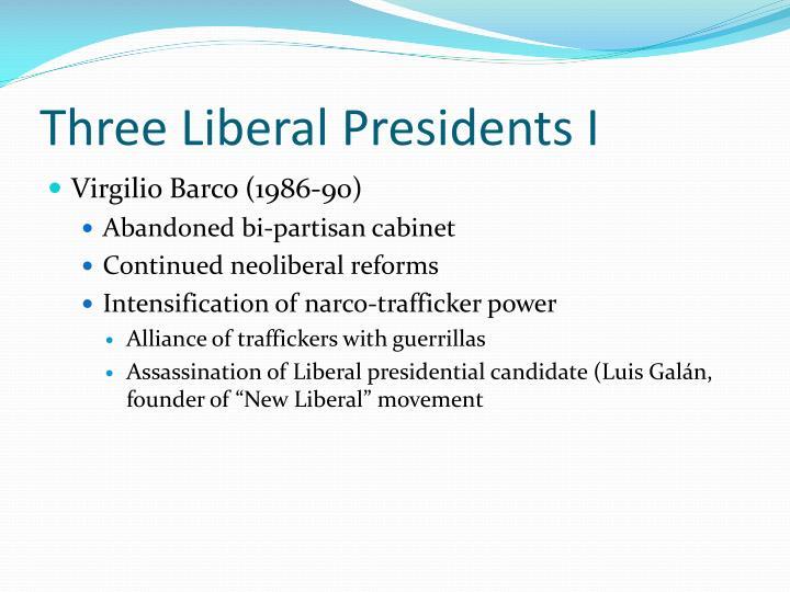 Three Liberal Presidents I