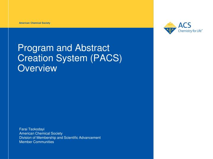 Program and abstract creation system pacs overview