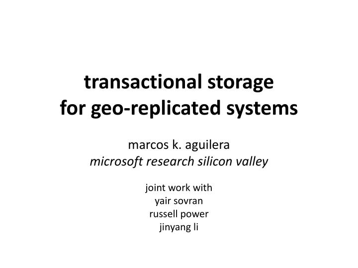 transactional storage for geo replicated systems n.