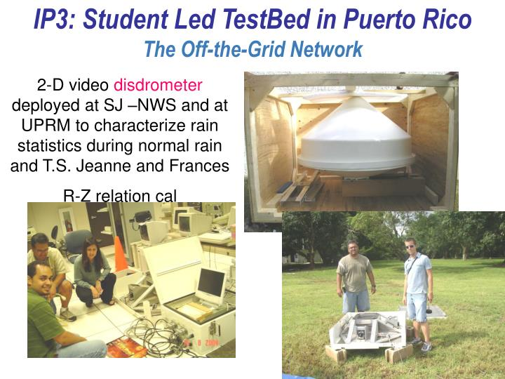 IP3: Student Led TestBed in Puerto Rico