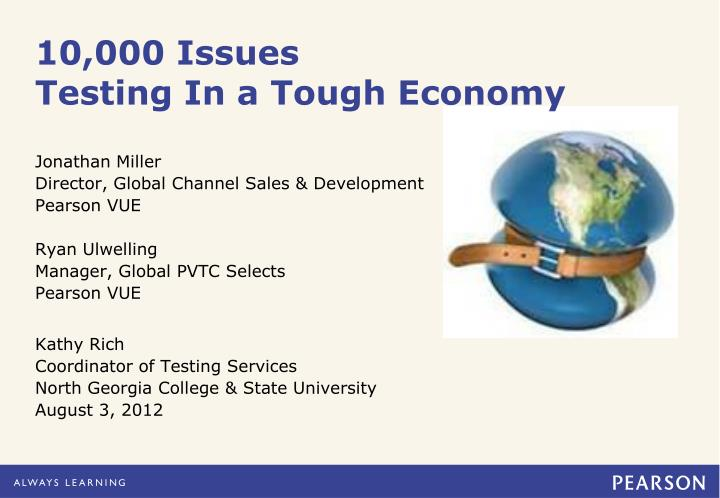 10 000 issues testing in a tough economy