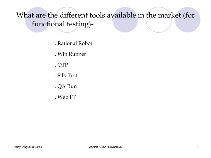 What are the different tools available in the market (for functional testing)-