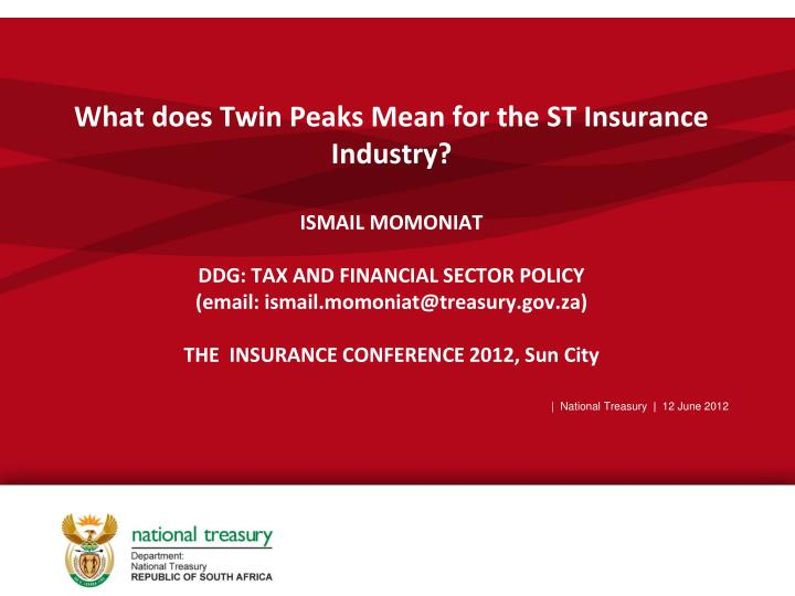 What does Twin Peaks Mean for the ST Insurance Industry?