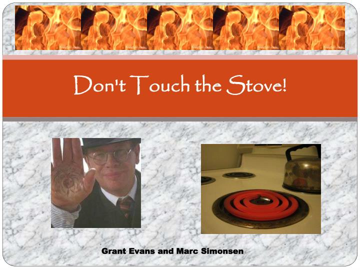 don t touch the stove n.