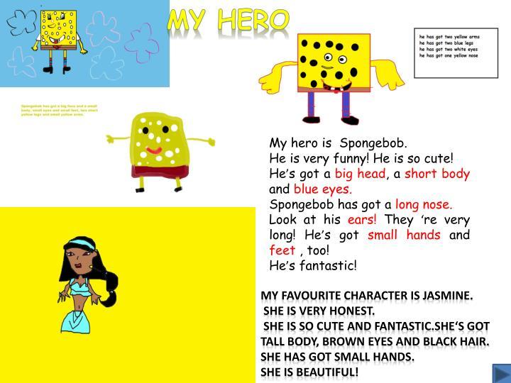My hero is