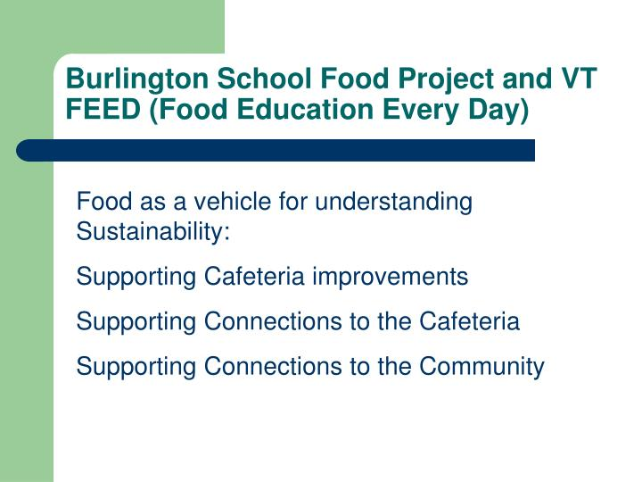 Burlington School Food Project and VT FEED (Food Education Every Day)