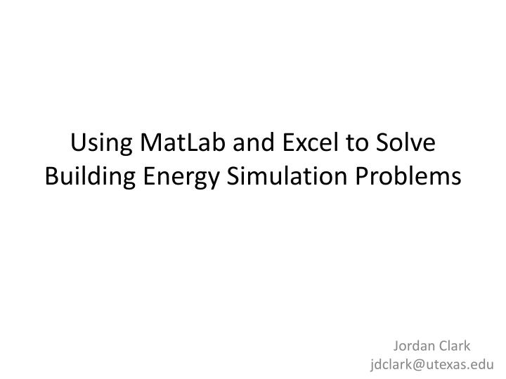 using matlab and excel to solve building energy simulation problems n.