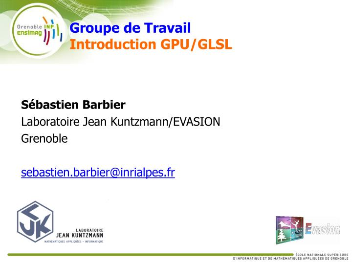 Groupe de travail introduction gpu glsl