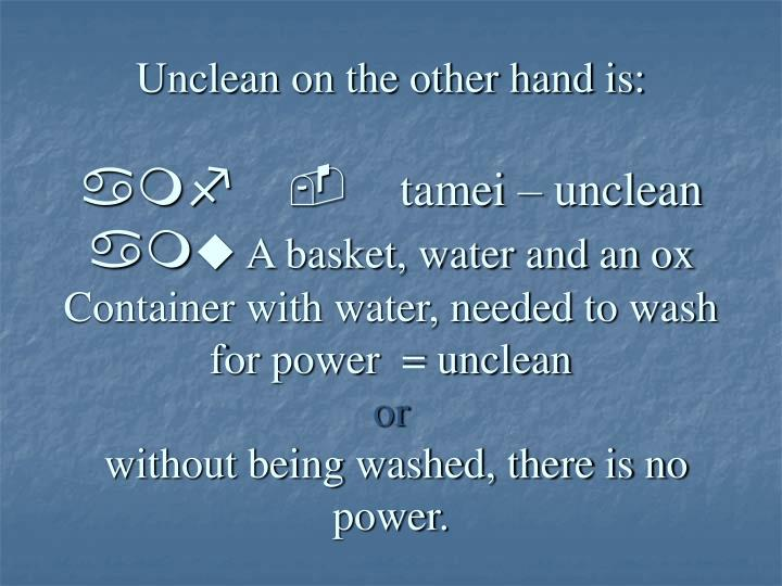 Unclean on the other hand is: