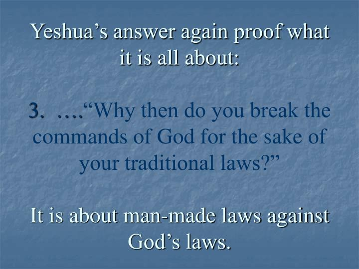 Yeshua's answer again proof what it is all about: