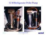 g m refrigerator pellet pump