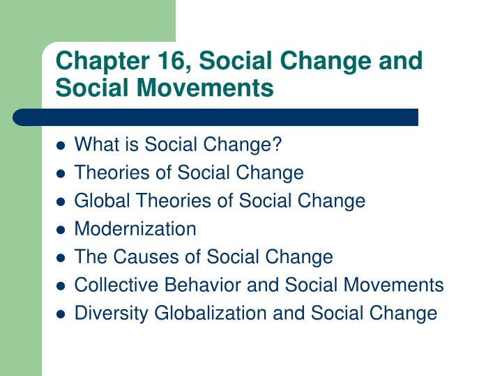 soc 101 final exam social change and social movements All industries, services, and social institutions are organized around consumer model, social class becomes central social division, material goods create self, material culture most important.